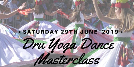 Dru Yoga Dance Masterclass