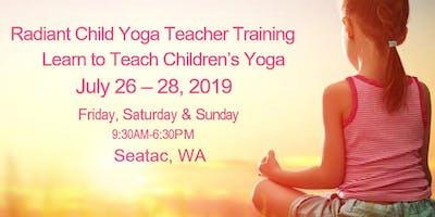Learn To Teach Children Yoga -  Radiant Child Yoga Level 1 - 3  - SeaTac,WA