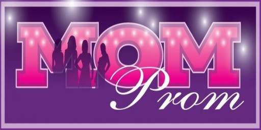 August MOM PROM - A ladies night out for charity!