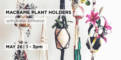 Macrame Plant Holders with Anna Johnston