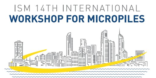 ISM 14TH INTERNATIONAL WORKSHOP FOR MICROPILES
