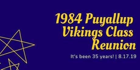 1984 Puyallup Vikings Class Reunion; Celebrating 35 Years tickets