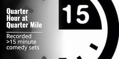 Quarter Hour at Quarter Mile