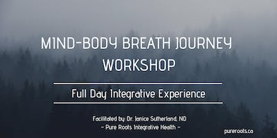 Mind-Body Breath Journey Workshop ~ Full Day Integration
