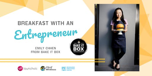 IGNITE Breakfast with an Entrepreneur #5 - Emily Chhen from Bake It Box