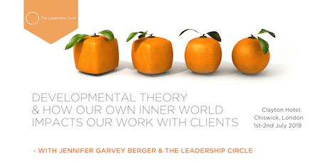 Developmental Theory(£): How our own Inner World impacts our work with Clients - with Jennifer Garvey Berger & The Leadership Circle tickets