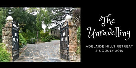 The Unravelling - Adelaide Hills Retreat tickets