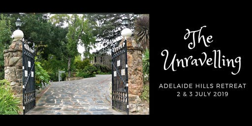 The Unravelling - Adelaide Hills Retreat