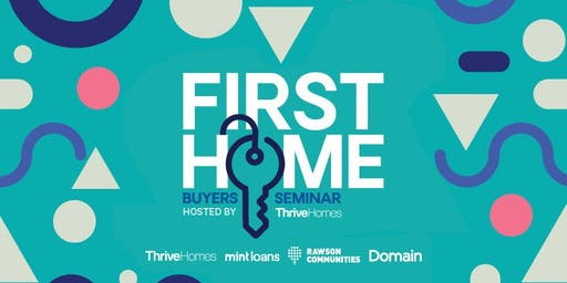 First Home Buyers Event, hosted by Thrive Homes