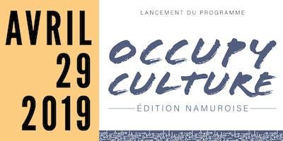Lancement du programme Occupy Culture - Edition Namuroise