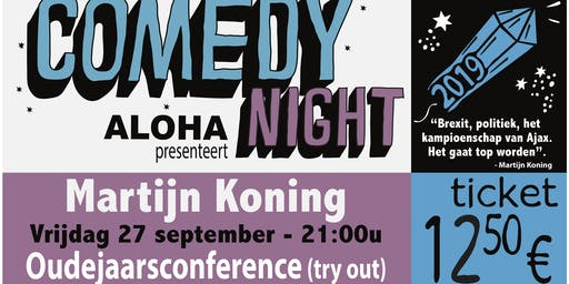 Aloha Comedy Night: Martijn Koning - Oudejaarsconference 2019 (try out)