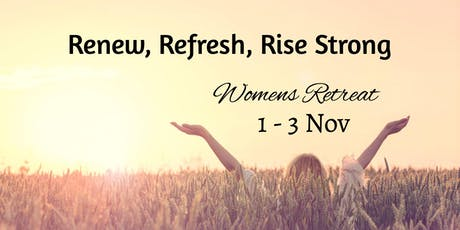 Renew, Refresh, Rise Strong Women's Retreat November 2019 tickets