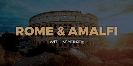 Rome & Amalfi Coast w/ VoyEdge RX tickets