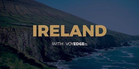 Ireland w/VoyEdge RX tickets