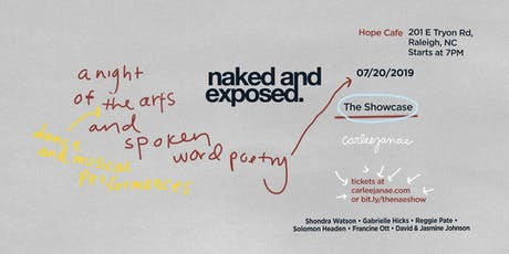 Naked and Exposed: The Showcase—a night of the arts: live performances, dance and spoken-word poetry.  tickets
