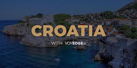 Croatia w/VoyEdge RX tickets