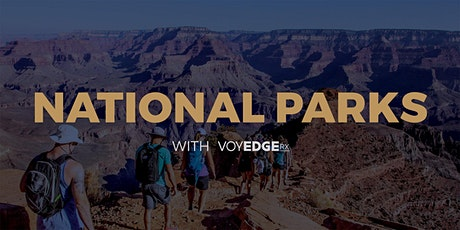 U.S. National Parks w/VoyEdge RX tickets