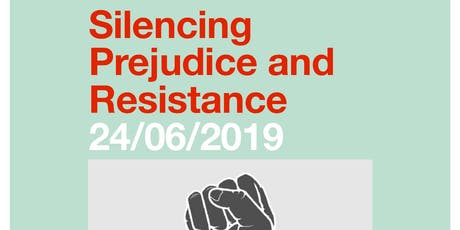 Silencing, Prejudice and Resistance tickets