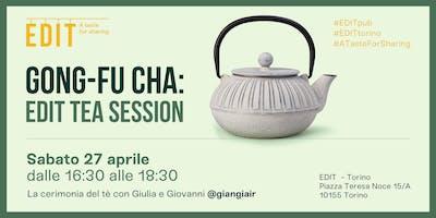 Gong-fu Cha: EDIT Tea Session