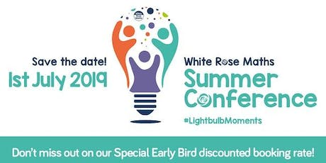 White Rose Maths Summer Conference 2019 tickets