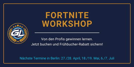 GamerLegion - Fortnite Workshop, Berlin, 06./07.07.2019 Tickets