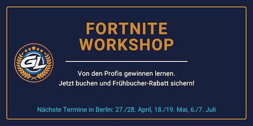 GamerLegion - Fortnite Workshop, Berlin, 06./07.07.2019