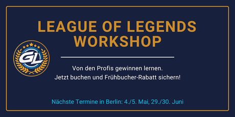 GamerLegion - League of Legends Workshop, Berlin, 29./30.06.2019 tickets
