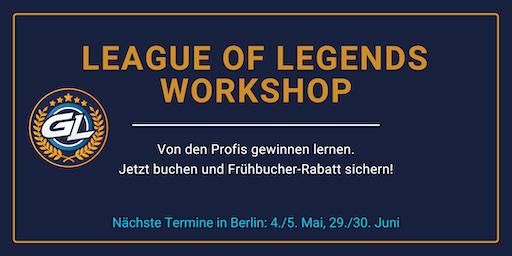 GamerLegion - League of Legends Workshop, Berlin, 29./30.06.2019