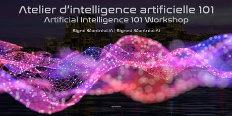 Atelier MONTRÉAL.IA 101 - Workshop MONTREAL.AI 101 tickets
