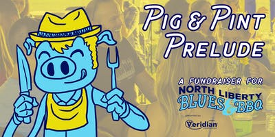 Pig & Pint Prelude to benefit North Liberty Blues & BBQ