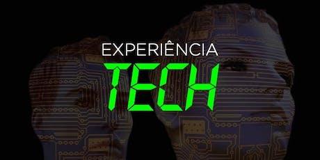 Experiência Tech ingressos