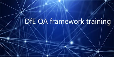 DfE Quality Assurance Framework Training - Coventry Thursday 30th May