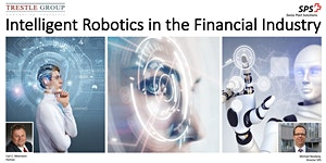 Intelligent Robotics in the Financial Industry