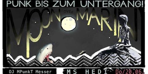 MOON OVER MARIN – Punk bis zum (Sonnen-)Untergang! Mit DJ MpunkT Messer