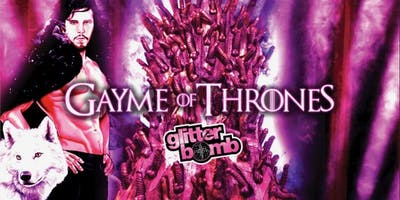 Gayme of Thrones / Glitterbomb Canterbury