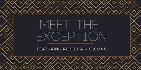 Meet the Exception — Featuring Rebecca Kiessling tickets