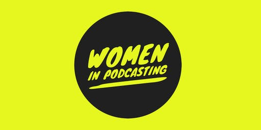 WOMEN IN PODCASTING