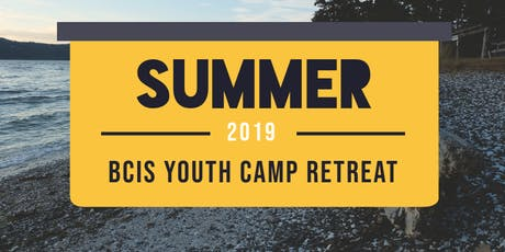 BCIS Youth Summer Camp Retreat 2019 tickets