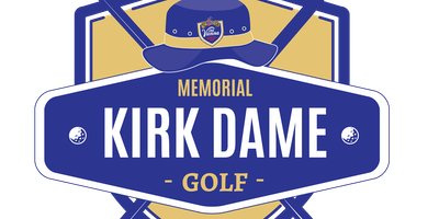 2nd Annual Kirk Dame Memorial Golf Tournament