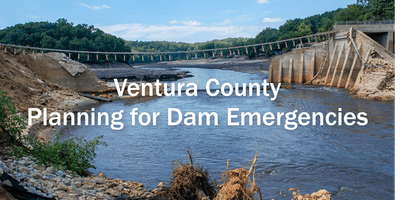 Ventura County Planning for  Dam Emergencies: FEMA Technical Assistance Program Session 1