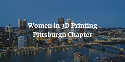 Women in 3D Printing - Pittsburgh Chapter