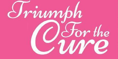 Triumph For the Cure tickets