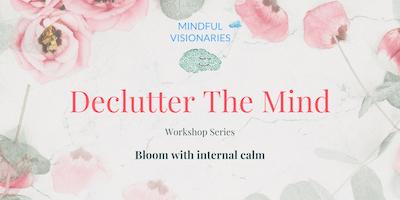 Mindfulness Workshop: Declutter The Mind