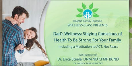 Dad's Wellness: Staying Conscious Of Health To Be Strong For Your Family tickets