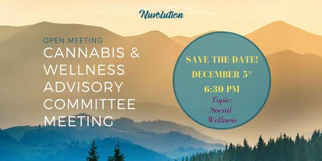 Cannabis & Wellness Advisory Committee Meeting - December*  tickets