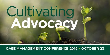 "2019 Case Management Conference ""Cultivating Advocacy"" tickets"