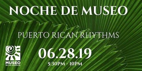 Noche De Museo:  Puerto Rican Rhythms by Museo De Las Americas tickets
