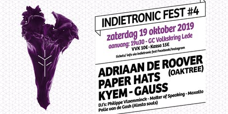 INDIETRONIC FEST #4   GAUSS-KYEM-PAPER HATS-ADRIAAN DE ROOVER tickets