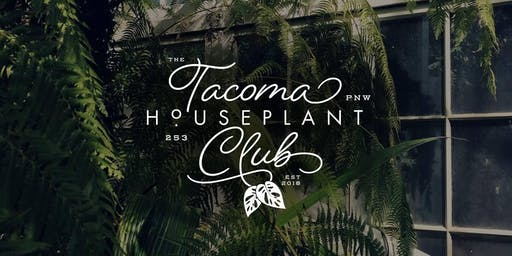 Tacoma June Houseplant Swap
