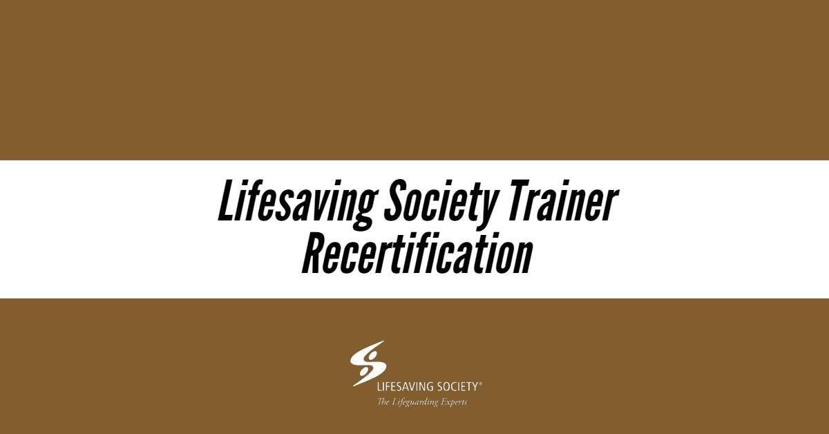 Lifesaving Society Trainer Recertification - Coquitlam